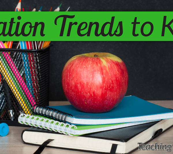 6 Proven Education Trends You Need To Know