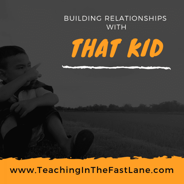 Building a Relationship with THAT Kid