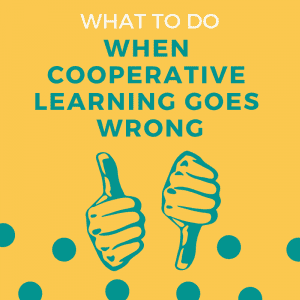 What do you do when the cooperative learning strategies you are using go wrong? Check out this blog post with ideas for how to quickly fix cooperative learning activities to get the most out of them!