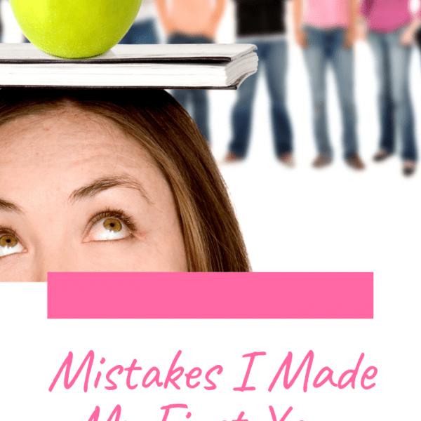 Mistakes I Made as a First Year Teacher