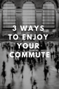 Do you dread your commute? You don't have to! Check out this blog post with three ideas for making your commute less stressful and more useful!
