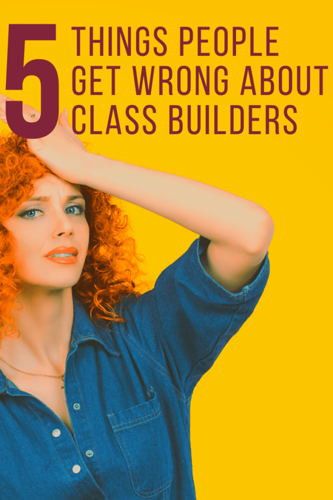 Yellow background with red-headed model with hand on forehead looking distressed. Title: 5 Things People Get Wrong About Class Builders