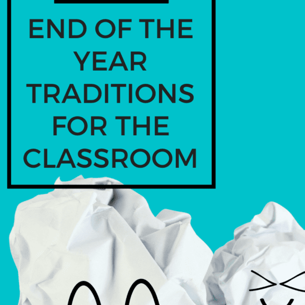 9 End of the School Year Traditions Your Students Will Love