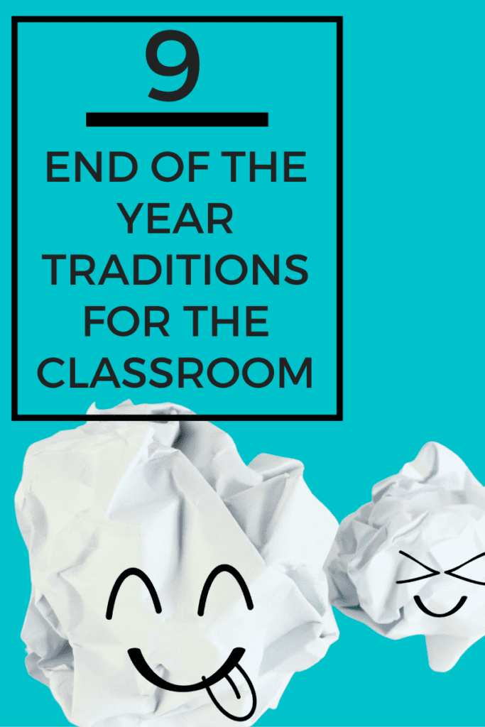 Blue background with crumpled white paper with faces drawn on. Title: 9 End of the Year Traditions for the Classroom