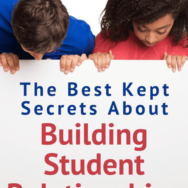The Best Kept Secrets About Building Student Relationships